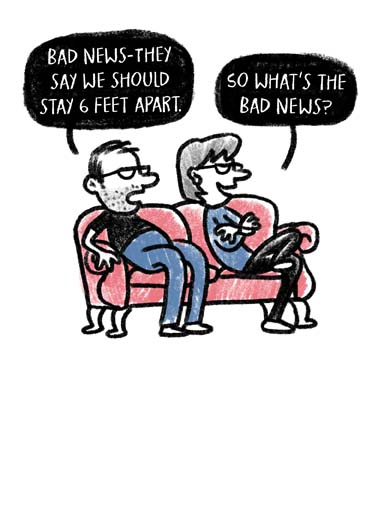 Six Feet Apart Anniversary Funny Anniversary  Cartoons This funny bickering couple card is perfect for someone stuck in coronavirus quarantine, say happy anniversary with this funny quarantine card about social distancing, send an anniversary card about social distancing during the coronavirus quarantine, Hope your Anniversary is filled with only Good News!